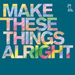 makethesethingalright.jpg
